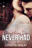 https://www.goodreads.com/book/show/18231432-everything-i-ve-never-had?from_search=true